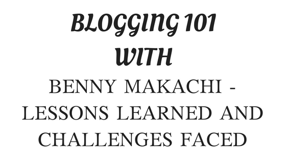 BLOGGING 101 WITH BENNY (BENNYMAKACHI) (1)